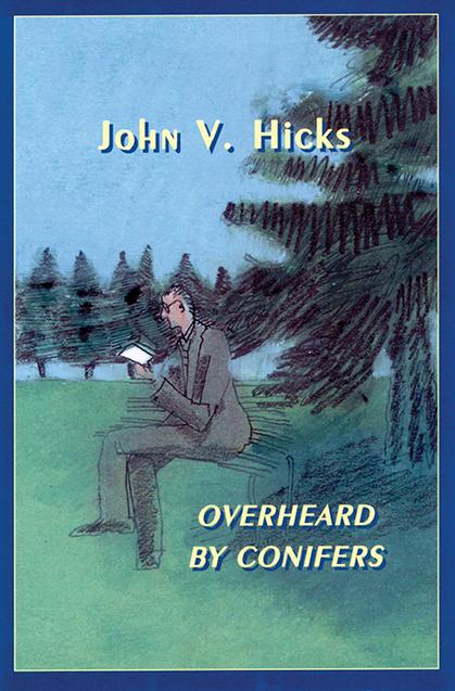 Overheard by Conifers